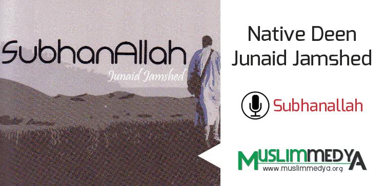 Photo of Native Deen – Junaid Jamshed (SubhanAllah)