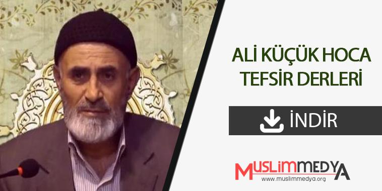 Photo of Ali Küçük Hoca – Tefsir Dersleri Mp3 (Dinle – İndir)