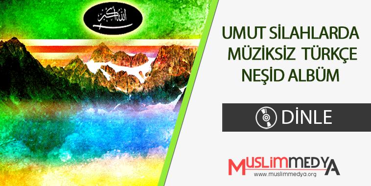 muslimmedya-umut-silahlarda