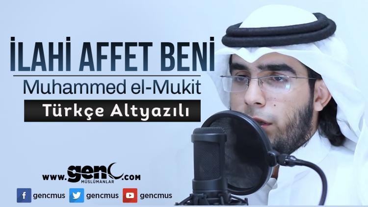 Photo of İlahi Affet Beni Münacaat – Muhammad al-Muqit