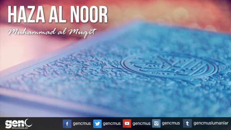 Photo of Haza al Noor – Muhammad al Muqit [İndir]