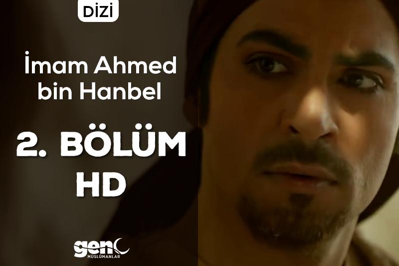 Photo of İmam Ahmed bin Hanbel Dizisi 2. Bölüm – HD İndir