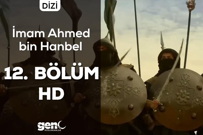 Photo of İmam Ahmed bin Hanbel Dizisi 12. Bölüm – HD İndir