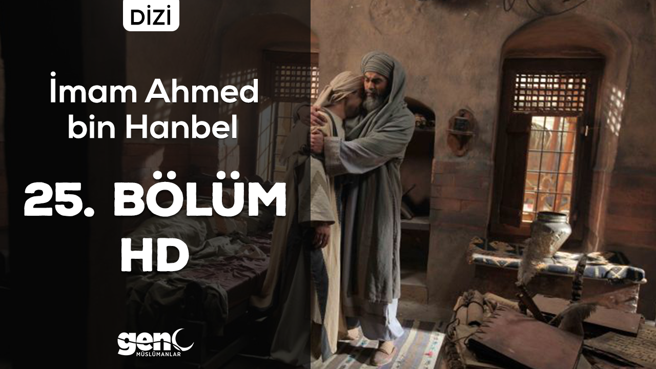Photo of İmam Ahmed bin Hanbel Dizisi 25. Bölüm – HD İndir