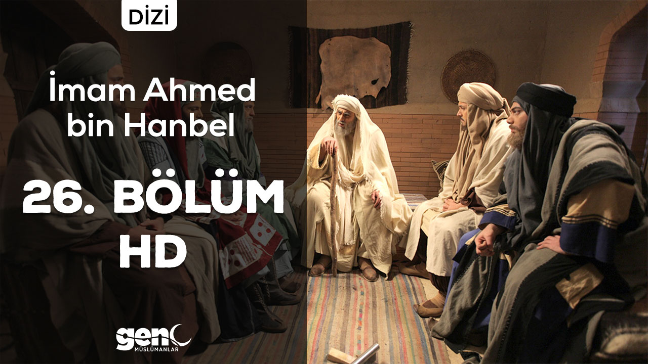 Photo of İmam Ahmed bin Hanbel Dizisi 26. Bölüm – HD İndir