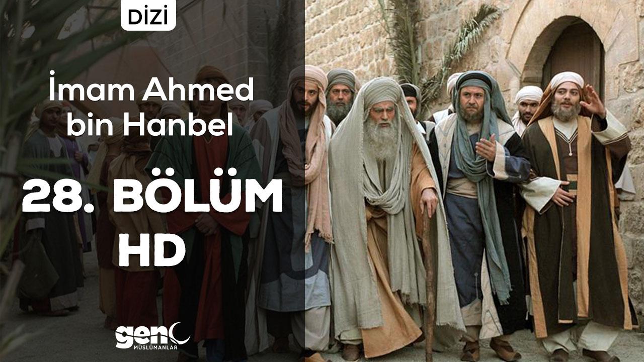 İmam Ahmed bin Hanbel Dizisi 28. Bölüm – HD İndir