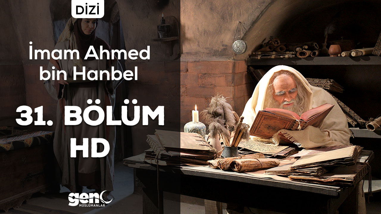 Photo of İmam Ahmed bin Hanbel Dizisi 31. Bölüm (FİNAL) – HD İndir
